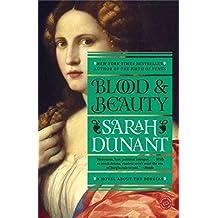Blood and Beauty: A Novel About the Borgias