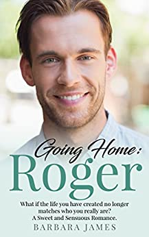 Going Home:  Roger (Sweet and Sensuous Book 2) by [James, Barbara]
