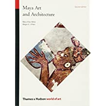 Maya Art and Architecture: Second Edition