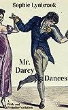 Mr. Darcy Dances: A Pride and Prejudice Variation