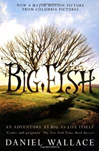Big Fish by Wallace, Daniel [Paperback]