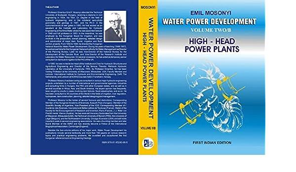 WATER POWER DEVELOPMENT: VOLUME 2A, 2B HIGH HEAD POWER