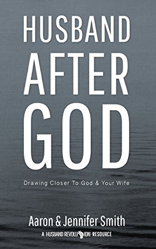 Pdf Self-Help Husband After God: Drawing Closer To God And Your Wife