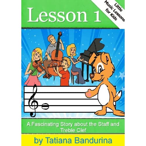 Little Music Lessons for Kids:Lesson 1 - A Fascinating Story about the Staff and Treble Clef Tatiana Bandurina and Cherry Factory
