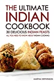 all about healthy slow cooking - The Ultimate Indian Cookbook - 30 Delicious Indian Feasts: All You Need to Know about Indian Cooking