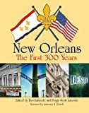Download New Orleans: The First 300 Years in PDF ePUB Free Online
