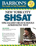 Barron's New York City SHSAT: Specialized High School Admissions Test (Barron's: The Leader in Test Preparation)