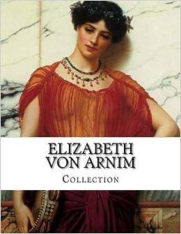 Book Elizabeth von Arnim, Collection by Elizabeth von Arnim (2014-05-20)