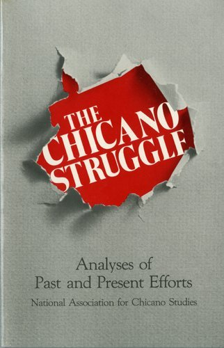 Chicano Struggle: Analysis of Past and Present Efforts (English and Spanish Edition)