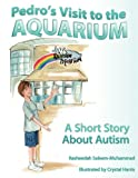 Pedro's Visit to the Aquarium, Rasheedah Saleem-Muhammad, 1608444260
