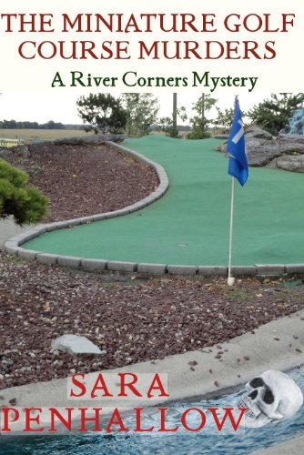 The Miniature Golf Course Murders (River Corners Mysteries Book 2)
