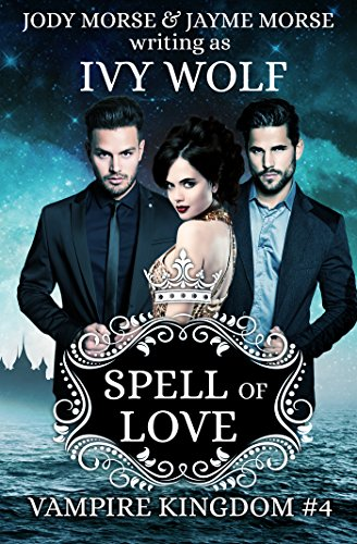 Spell of Love (Vampire Kingdom #4)