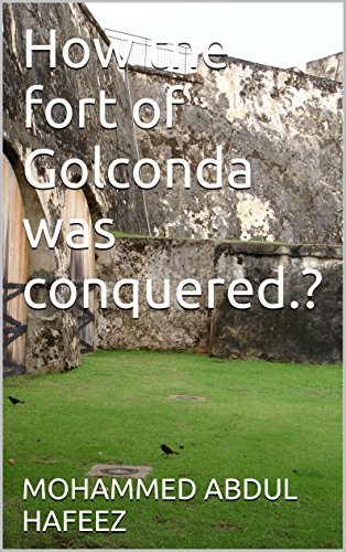 How the fort of Golconda was conquered.?