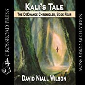 Kali's Tale: Book IV of the DeChance Chronicles | David Niall Wilson