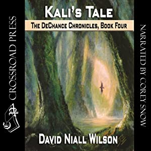 Kali's Tale: Book IV of the DeChance Chronicles Audiobook