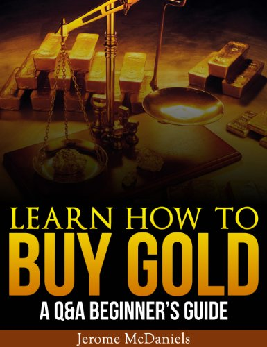 Learn How to Buy Gold: A Q&A Beginner's ()