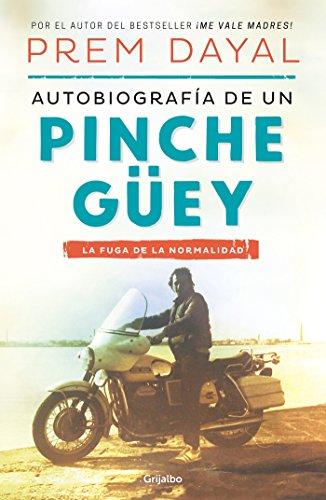 Autobiografia de un pinche guey / Autobiography of a Loser (Spanish Edition) [Prem Dayal] (Tapa Blanda)