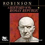 A History of the Roman Republic | Cyril Edward Robinson