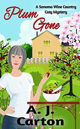 (Plum Gone: A Sonoma Wine Country Cozy Mystery (Sonoma Wine Country Cozy Mysteries Book 3))