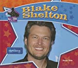 Blake Shelton: Country Music Star
