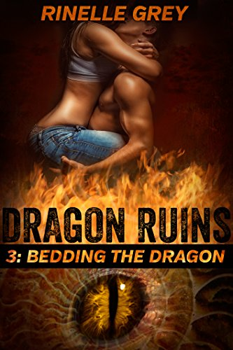 Bedding the Dragon (Dragon Ruins Book 3)