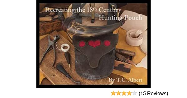 Recreating the 18th Century Hunting Pouch: T C  Albert
