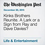 Kinks Brothers Reunite. A Lark or a Sign from Ray and Dave Davies? | Geoff Edgers