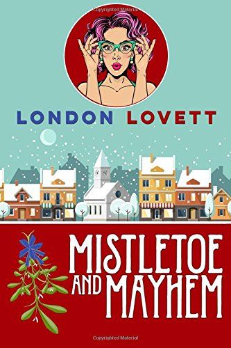 Mistletoe and Mayhem (Port Danby) (Volume 3) PDF