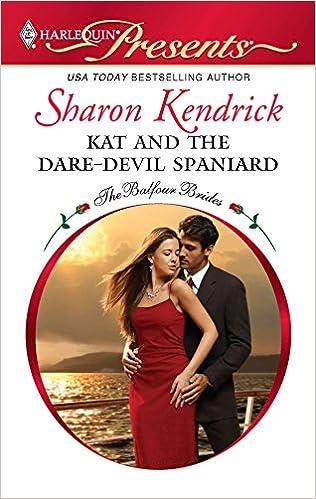 Kat and the dare-devil spaniard: sharon kendrick: 9780373237043.