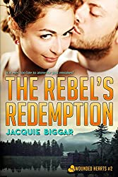 The Rebel's Redemption (Wounded Hearts Book 2)