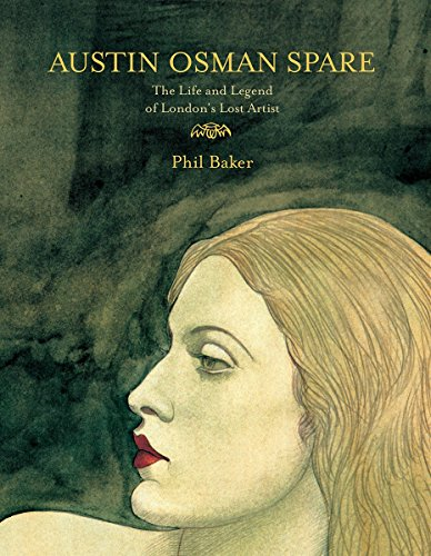 Austin Osman Spare: The Life and Legend of London's Lost Artist (Strange Attractor Press)