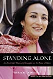 Front cover for the book Standing Alone: An American Woman's Struggle for the Soul of Islam by Asra Nomani