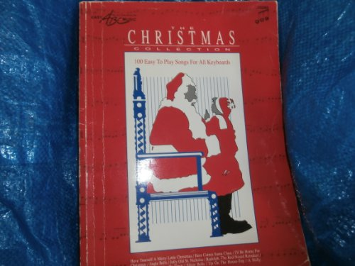 The Christmas Collection: 100 Easy To Play Songs For All Keyboards