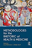 Methodologies for the Rhetoric of Health & Medicine