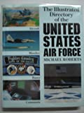 An Illustrated Directory of the United States Air Force, Michael Roberts, 0517673355