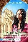 Le Serpentaire, épisode 2: À la croisée des chemins par Van Wilder