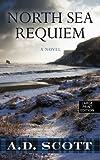 North Sea Requiem, A. D. Scott, 1410465047