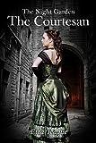 The Courtesan (The Night Garden Book 1)