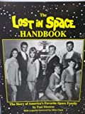The Lost in Space Handbook: The Story of America's Favorite Space Family