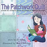 The Patchwork Quilt: A book for children about