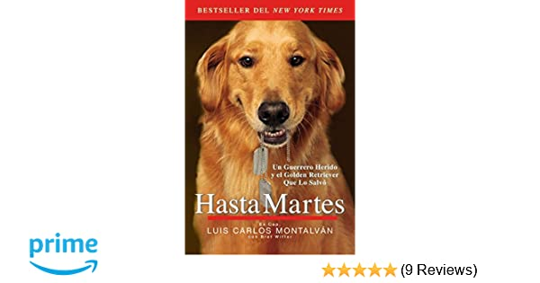 Hasta Martes (Spanish Edition): Luis Carlos Montalván: 9780147509338: Amazon.com: Books