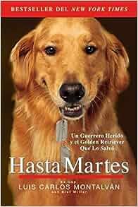 Hasta Martes (Spanish Edition): Luis Carlos Montalván: 9780147509338: Amazon.com: Books