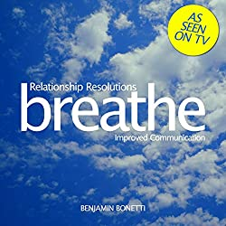 Breathe - Relationship Resolutions: Improved Communication