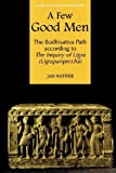 A Few Good Men: The Bodhisativa Path According to the Inquiry of Ugra (Ugrapariprccha) (Studies in the Buddhist Traditions) by Jan Nattier (2005-06-30)