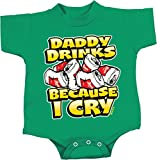 Funny Romper Daddy Drinks Because I Cry Baby Creeper, Kelly, 6 Months