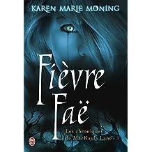 Les chroniques de Mackayla Lane (Tome 3) - Fièvre Faë (French Edition)