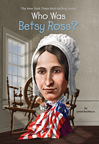 Betsy Ross Flag History - Who Was Betsy Ross? (Who Was?)