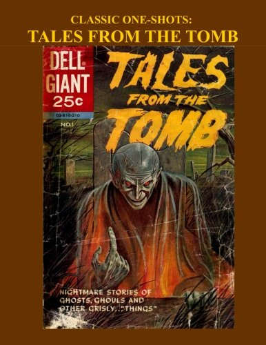 Classic One-Shots: Tales From The Tomb: Exciting Vintage Horror Comics --- All Stories - No Ads