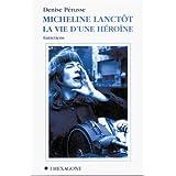 Micheline Lanctôt: La vie d'une héroïne