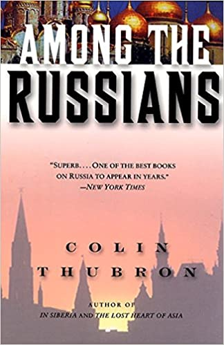 Among The Russians Colin Thubron 9780060959296 Amazon Books